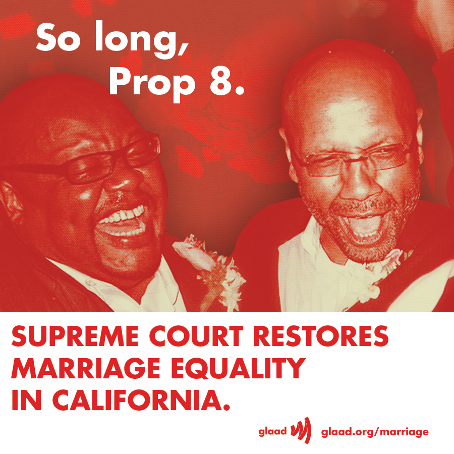 Today, the U.S. Supreme Court dismissed the Proposition 8 case, meaning marriage equality will return to California! http://glaad.org/marriage