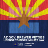 Arizona Gov. Vetoes License to Discriminate Bill