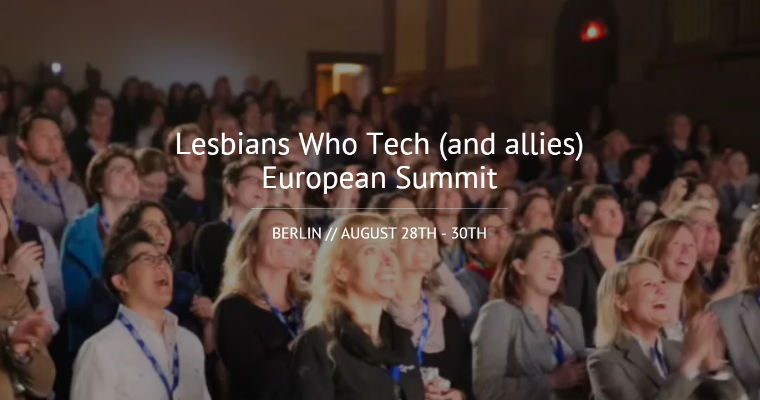 Lesbians Who Tech goes to Berlin