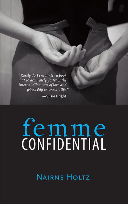 Femme Confidential by Lesbian Writer Nairne Holtz